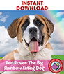 Red Rover, the Big Rainbow Eating Dog Gr. K-2 - eBook