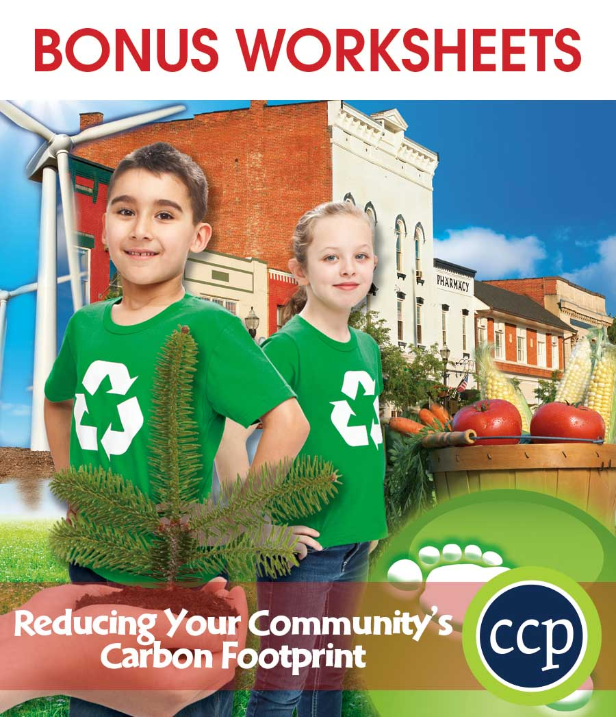 Reducing Your Community's Carbon Footprint Gr. 5-8 - BONUS WORKSHEETS - eBook