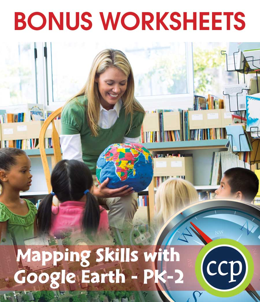 Mapping Skills with Google Earth Gr. PK-2 - BONUS WORKSHEETS - eBook