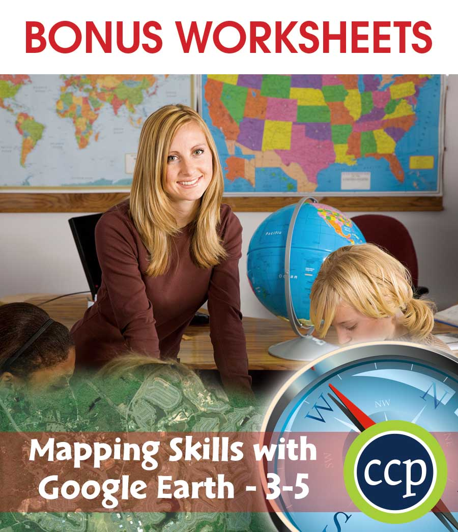 Mapping Skills with Google Earth Gr. 3-5 - BONUS WORKSHEETS - eBook