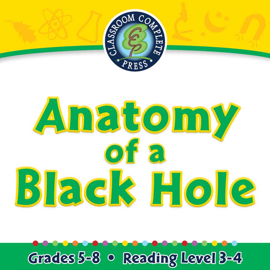 Galaxies & The Universe: Anatomy of a Black Hole - Grades 5 to 8 ...