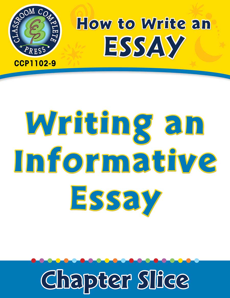 How To Write An Essay Writing An Informative Essay Grades 5 To 8