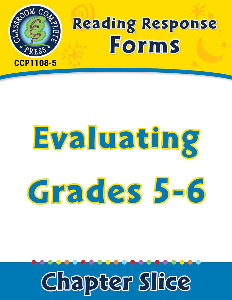 Reading Response Forms: Evaluating Gr. 5-6 - Chapter Slice eBook