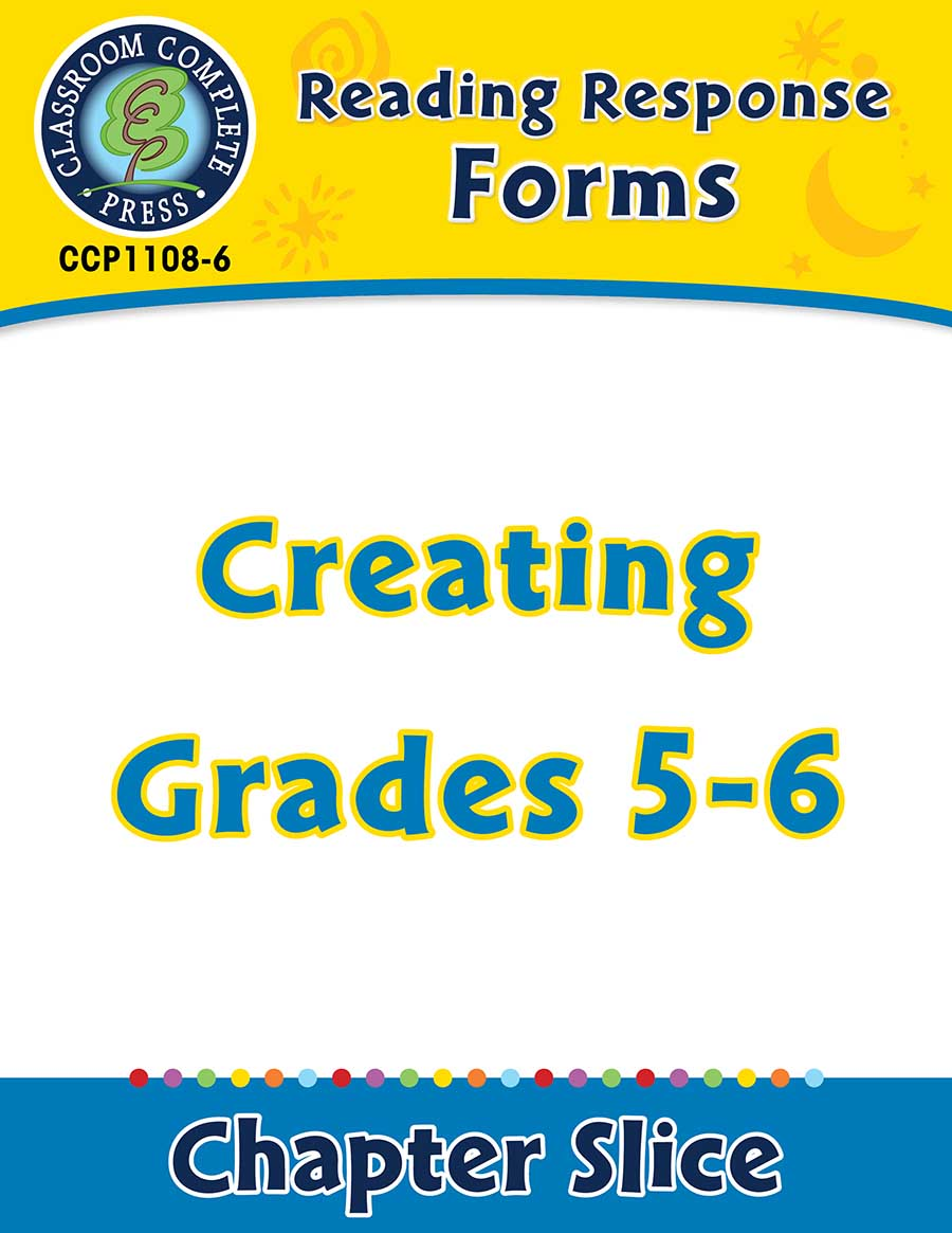 Reading Response Forms: Creating Gr. 5-6 - Chapter Slice eBook