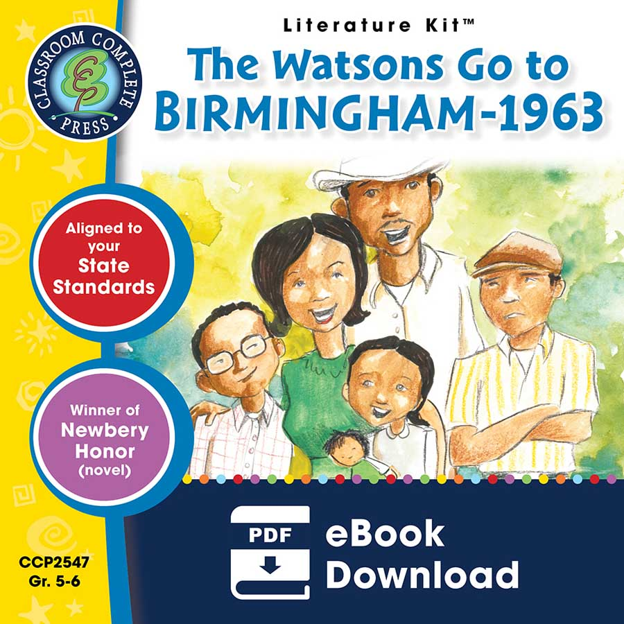 The Watsons Go to Birmingham - 1963 - Literature Kit Gr. 5-6 - eBook