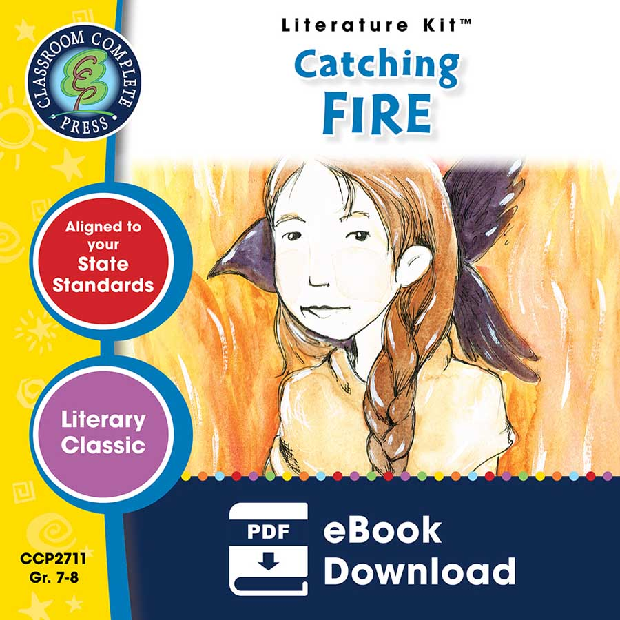 Catching Fire - Literature Kit Gr. 7-8 - eBook