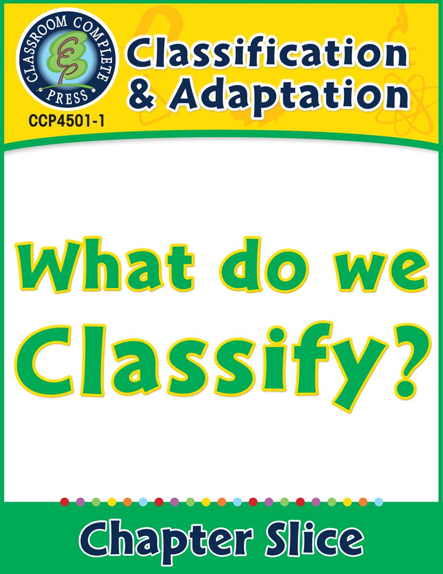 Classification & Adaptation: What Do We Classify? Gr. 5-8 - Chapter Slice eBook