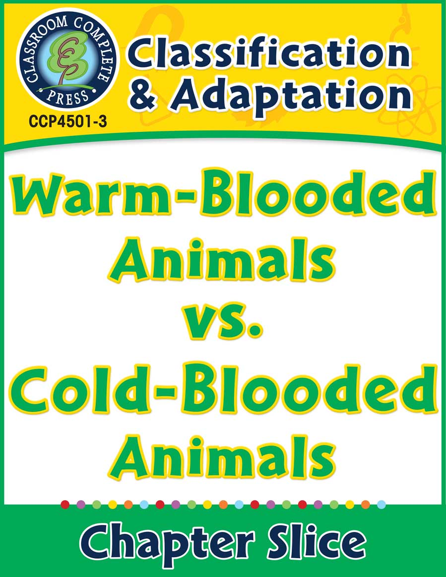 Classification & Adaptation: Warm-Blooded Animals vs. Cold-Blooded Animals Gr. 5-8 - Chapter Slice eBook