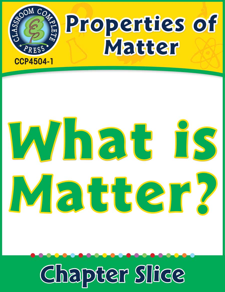 Properties of Matter: What Is Matter? Gr. 5-8 - Chapter Slice eBook