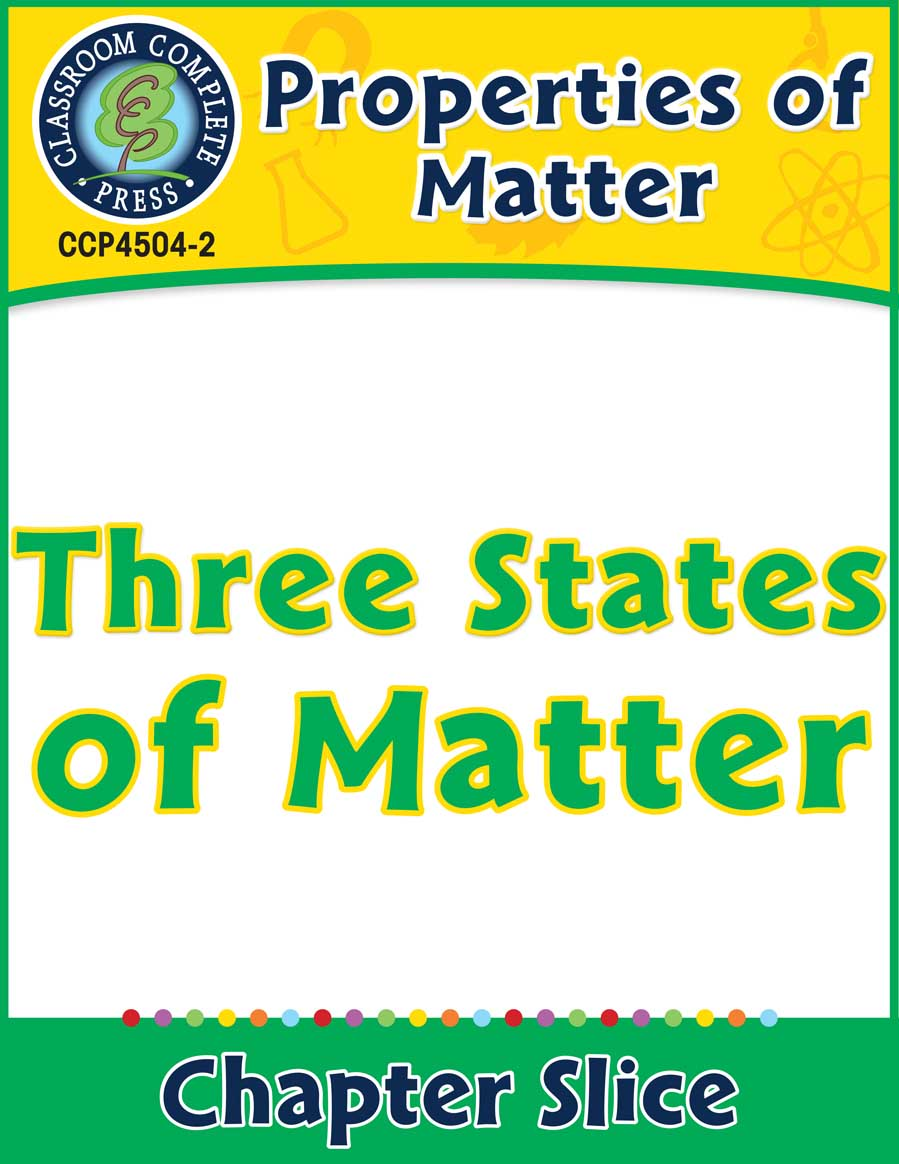 Properties of Matter: Three States of Matter Gr. 5-8 - Chapter Slice eBook