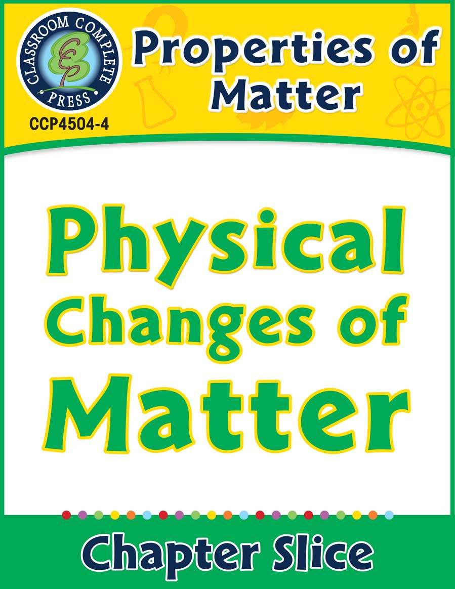 Properties of Matter: Physical Changes of Matter Gr. 5-8 - Chapter Slice eBook