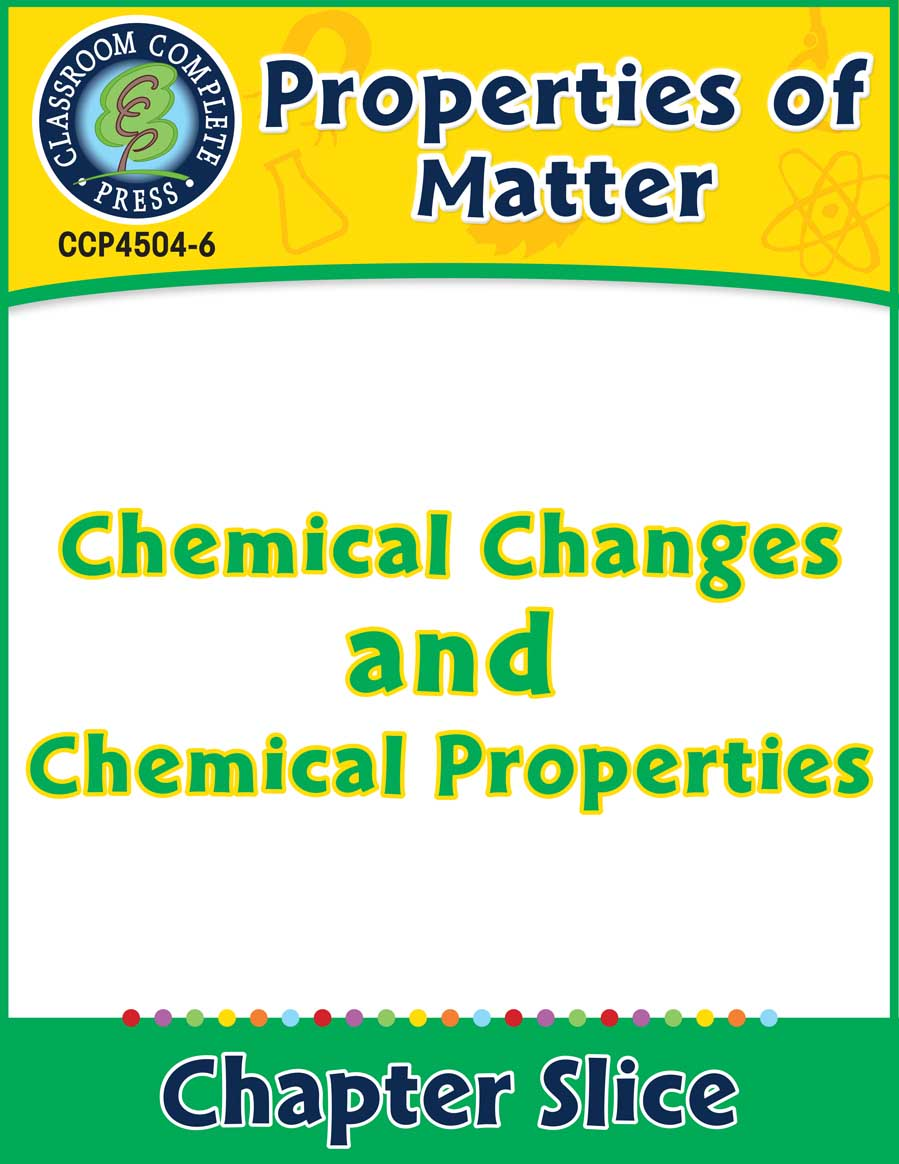 Properties of Matter: Chemical Changes and Chemical Properties Gr. 5-8 - Chapter Slice eBook