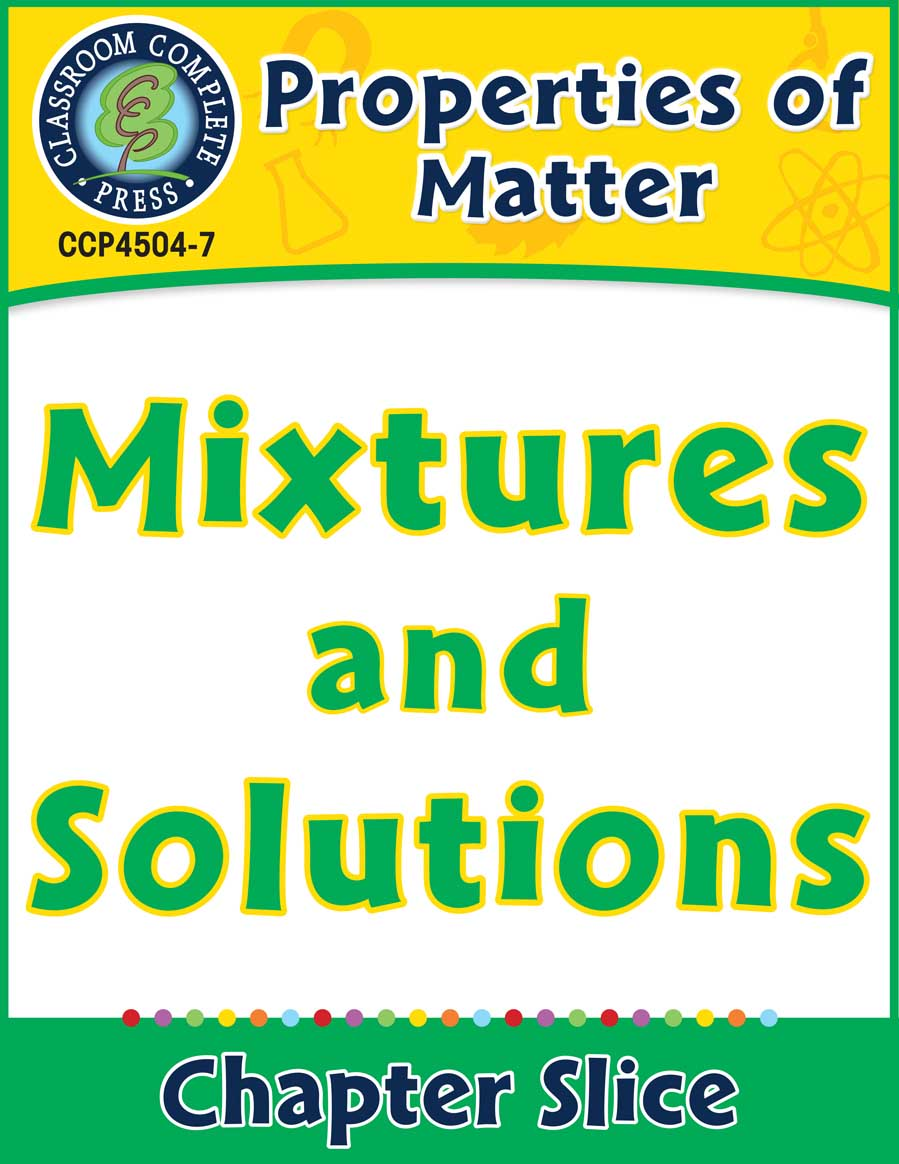Properties of Matter: Mixtures and Solutions Gr. 5-8 - Chapter Slice eBook
