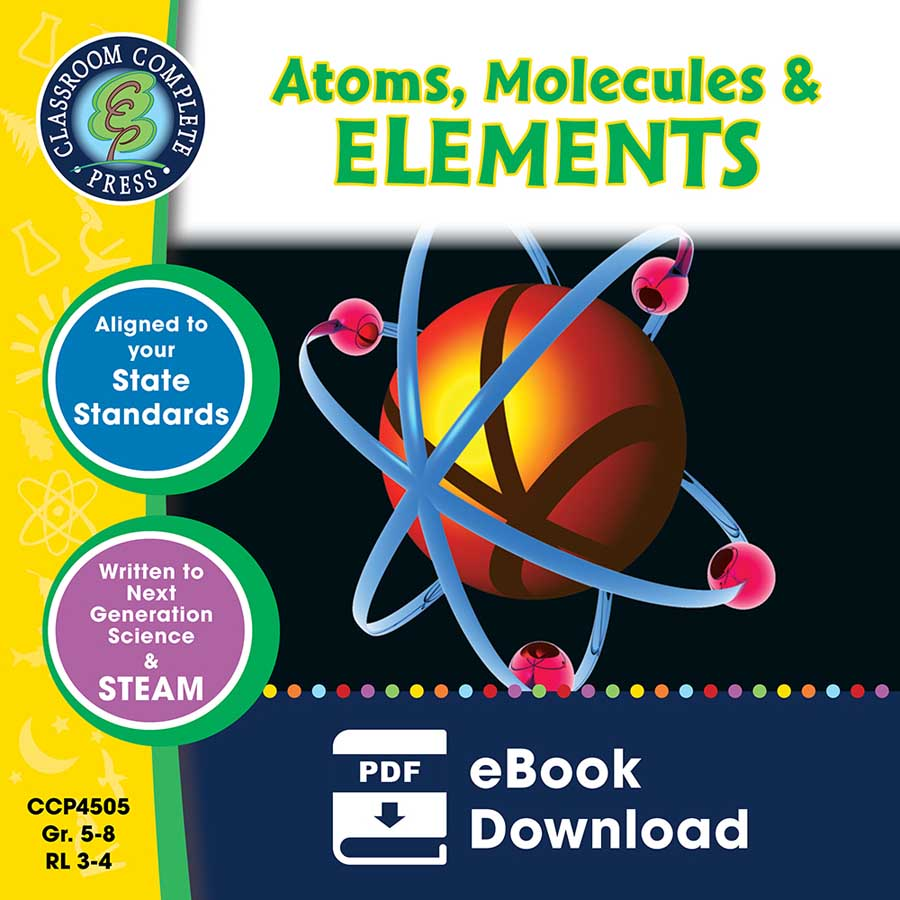 Atoms, Molecules & Elements Gr. 5-8 - eBook