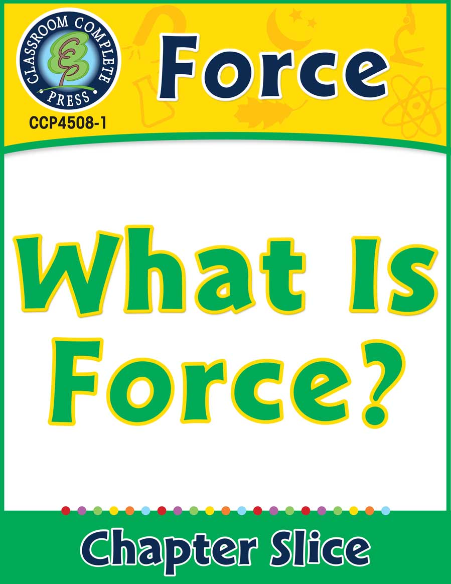 Force: What Is Force? Gr. 5-8 - Chapter Slice eBook
