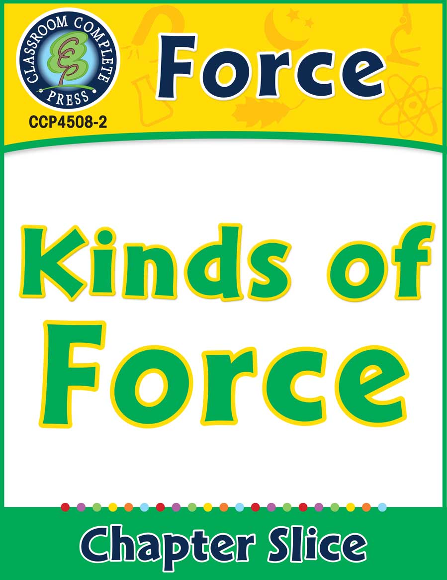 Force: Kinds of Force Gr. 5-8 - Chapter Slice eBook