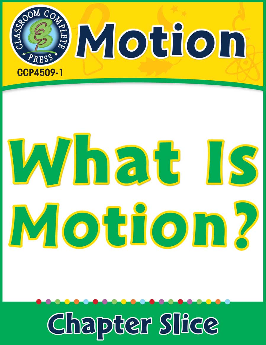 Motion: What Is Motion? Gr. 5-8 - Chapter Slice eBook