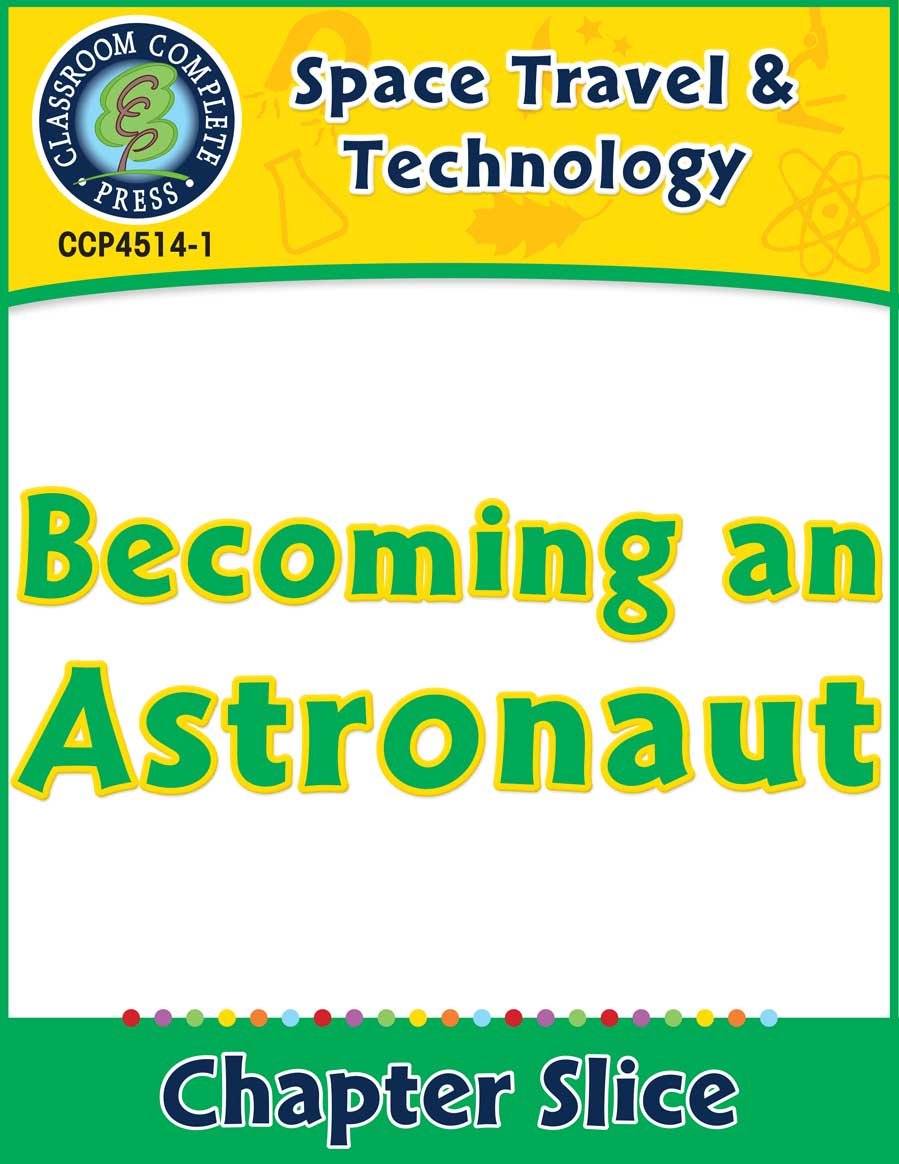 Space Travel & Technology: Becoming an Astronaut Gr. 5-8 - Chapter Slice eBook