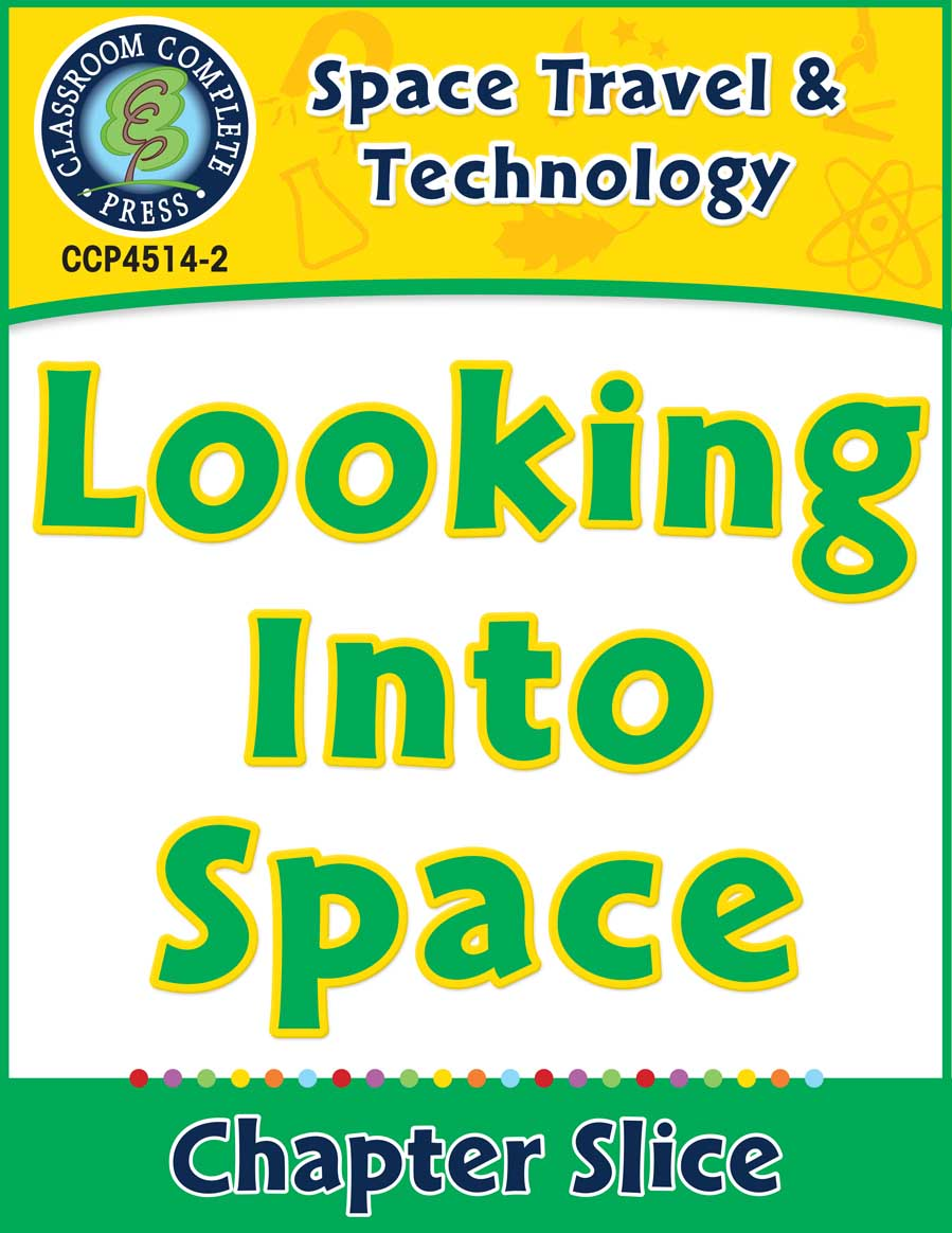 Space Travel & Technology: Looking Into Space Gr. 5-8 - Chapter Slice eBook