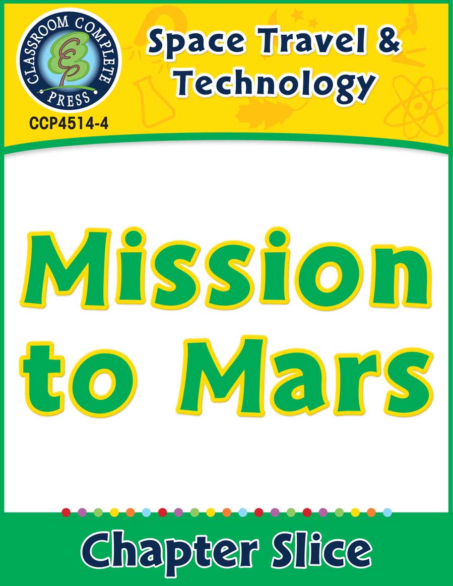 Space Travel & Technology: Mission to Mars Gr. 5-8 - Chapter Slice eBook