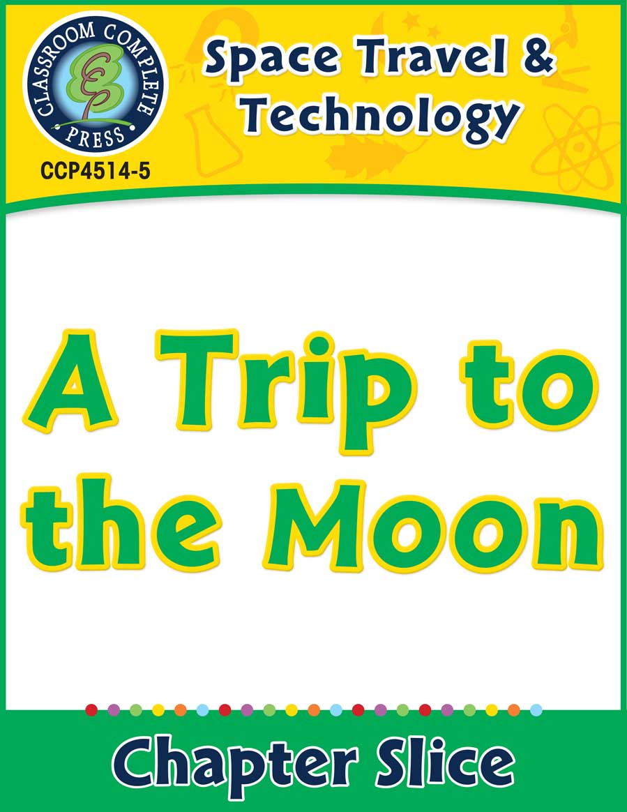 Space Travel & Technology: A Trip to the Moon Gr. 5-8 - Chapter Slice eBook