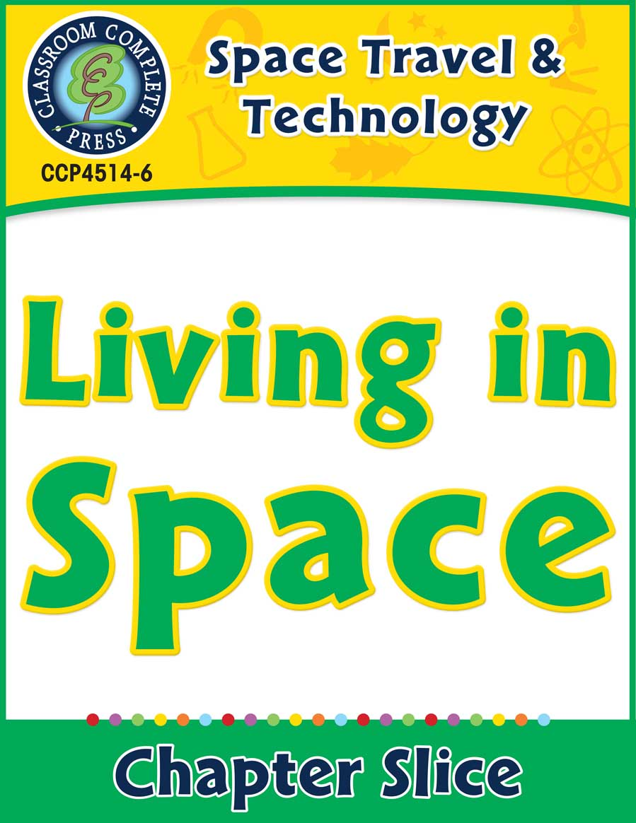 Space Travel & Technology: Living in Space Gr. 5-8 - Chapter Slice eBook
