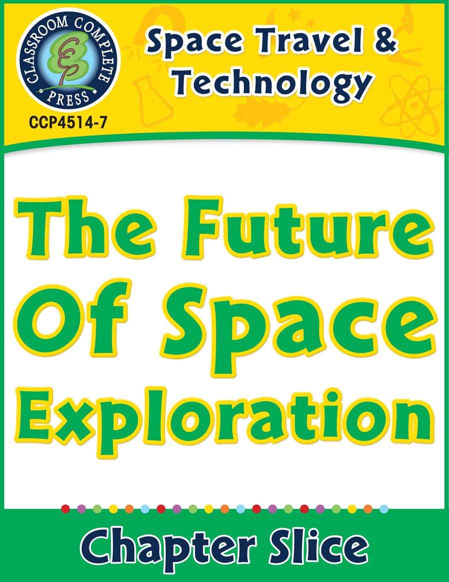 Space Travel & Technology: The Future of Space Exploration Gr. 5-8 - Chapter Slice eBook