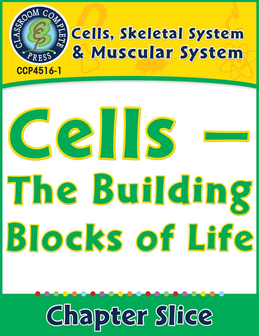 Cells, Skeletal & Muscular Systems: Cells - The Building Blocks of Life Gr. 5-8 - Chapter Slice eBook