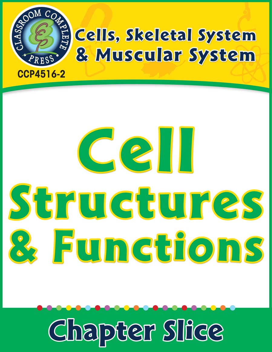 Cells, Skeletal & Muscular Systems: Cell Structures & Functions Gr. 5-8 - Chapter Slice eBook