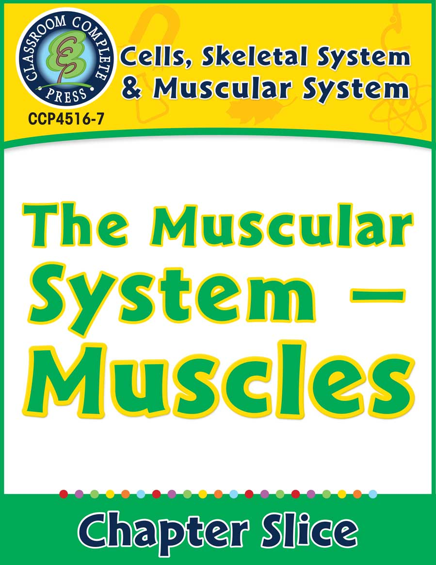 Cells, Skeletal & Muscular Systems: The Muscular System - Muscles Gr. 5-8 - Chapter Slice eBook