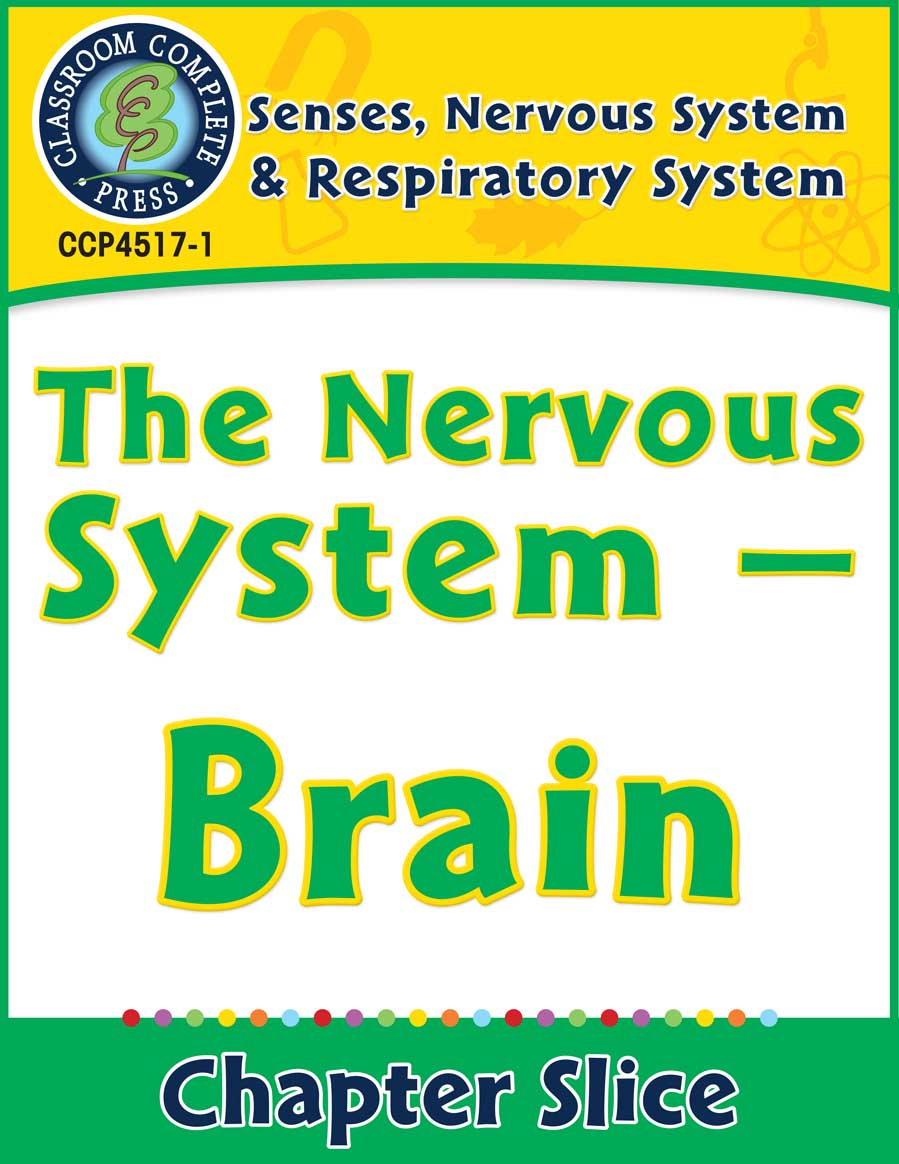 Senses, Nervous & Respiratory Systems: The Nervous System - Brain Gr. 5-8 - Chapter Slice eBook