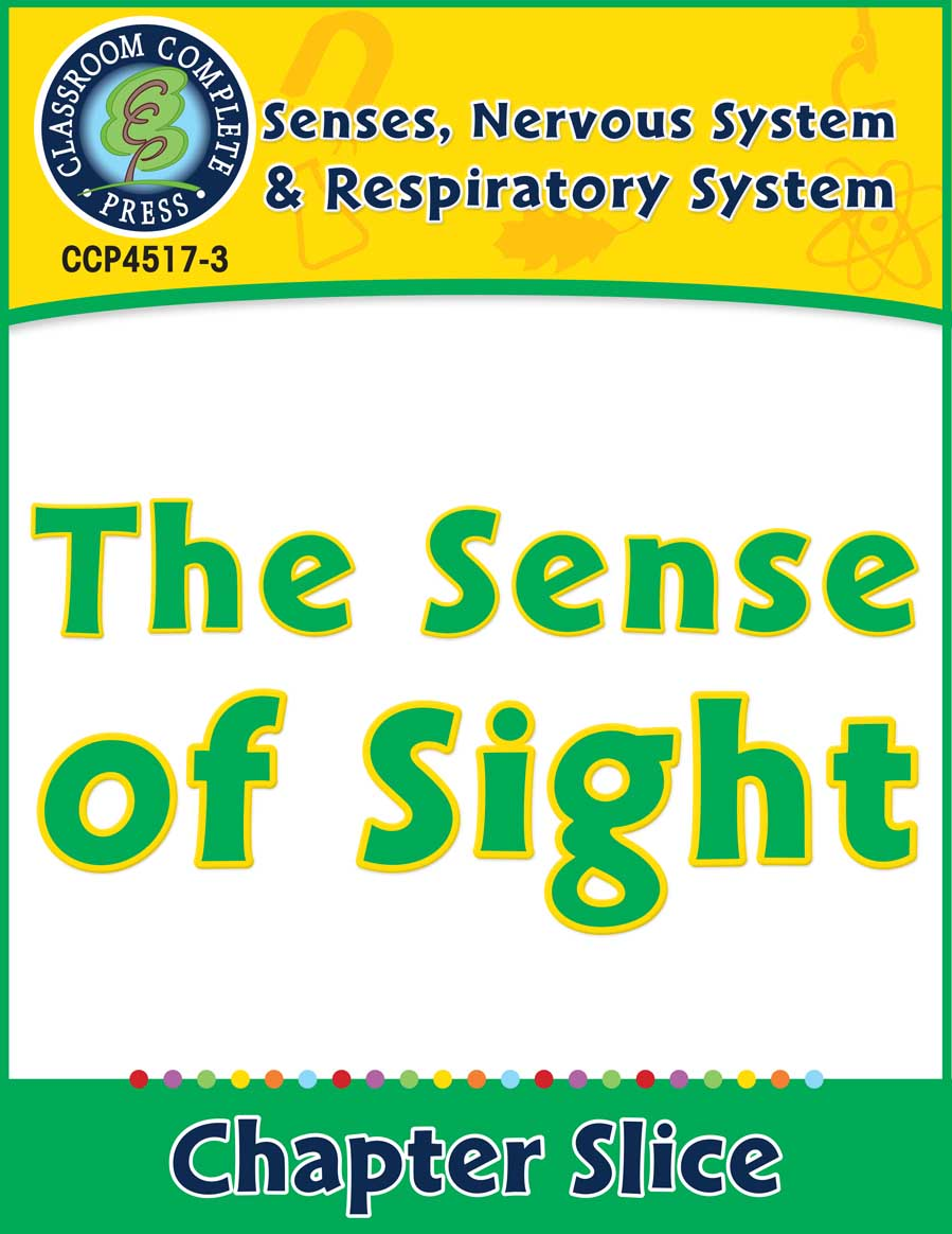 Senses, Nervous & Respiratory Systems: The Sense of Sight Gr. 5-8 - Chapter Slice eBook