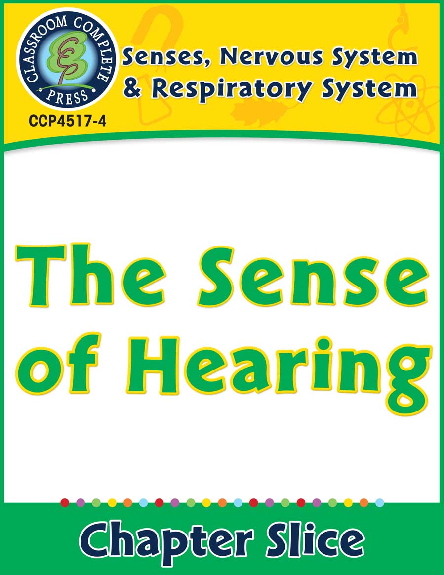 Senses, Nervous & Respiratory Systems: The Sense of Hearing Gr. 5-8 - Chapter Slice eBook