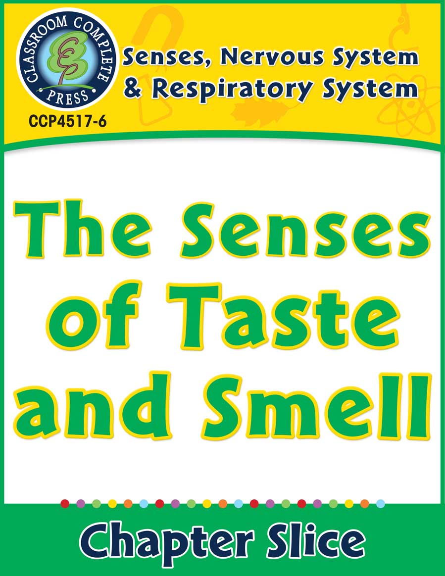 Senses, Nervous & Respiratory Systems: The Senses of Taste and Smell Gr. 5-8 - Chapter Slice eBook