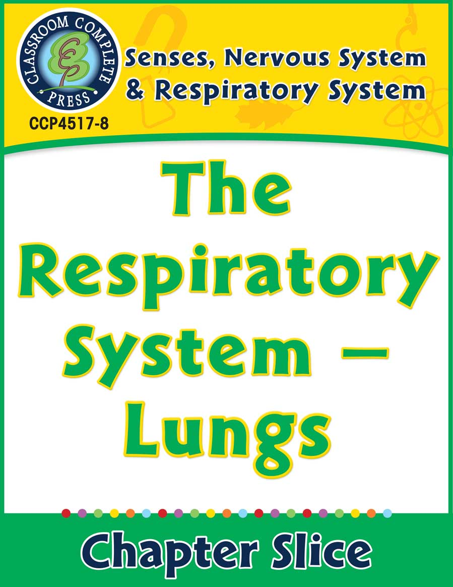 Senses, Nervous & Respiratory Systems: The Respiratory System - Lungs Gr. 5-8 - Chapter Slice eBook