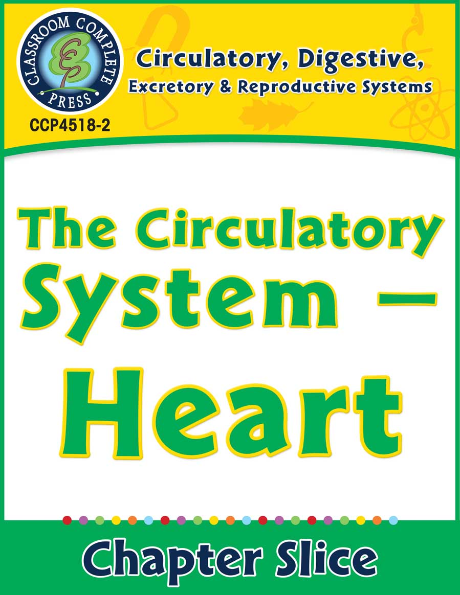 Circulatory, Digestive & Reproductive Systems: Heart Gr. 5-8 - Chapter Slice eBook