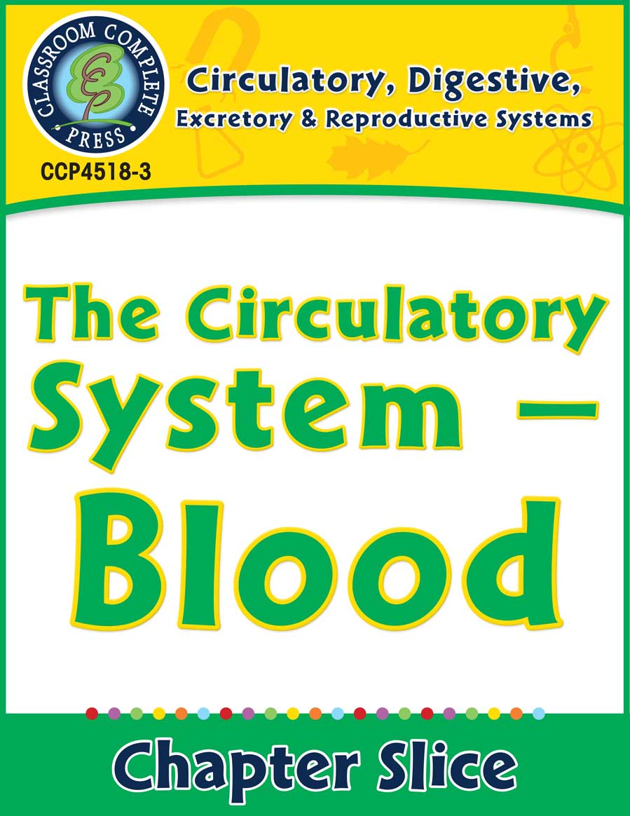 Circulatory, Digestive & Reproductive Systems: Blood Gr. 5-8 - Chapter Slice eBook