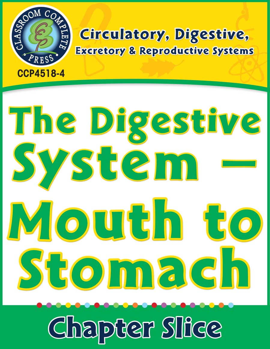 Circulatory, Digestive & Reproductive Systems: Mouth to Stomach Gr. 5-8 - Chapter Slice eBook