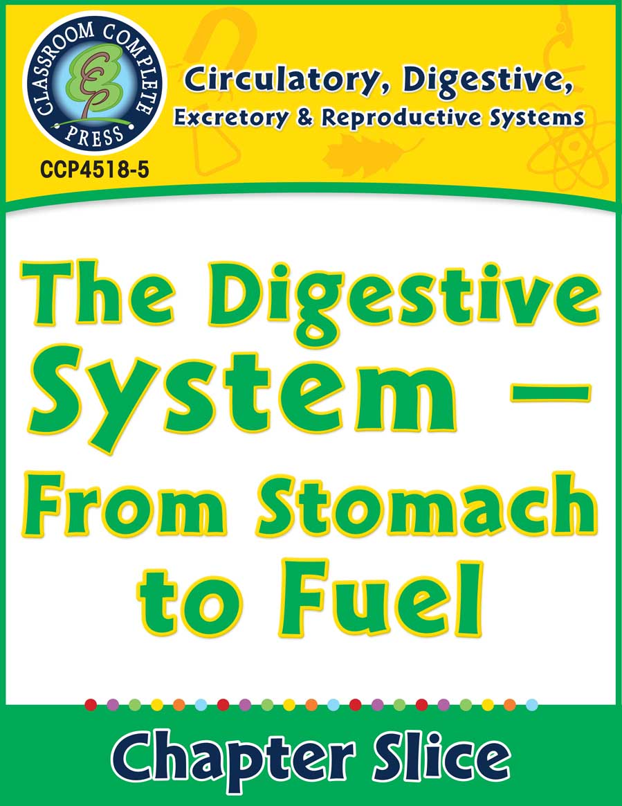 Circulatory, Digestive & Reproductive Systems: From Stomach to Fuel Gr. 5-8 - Chapter Slice eBook