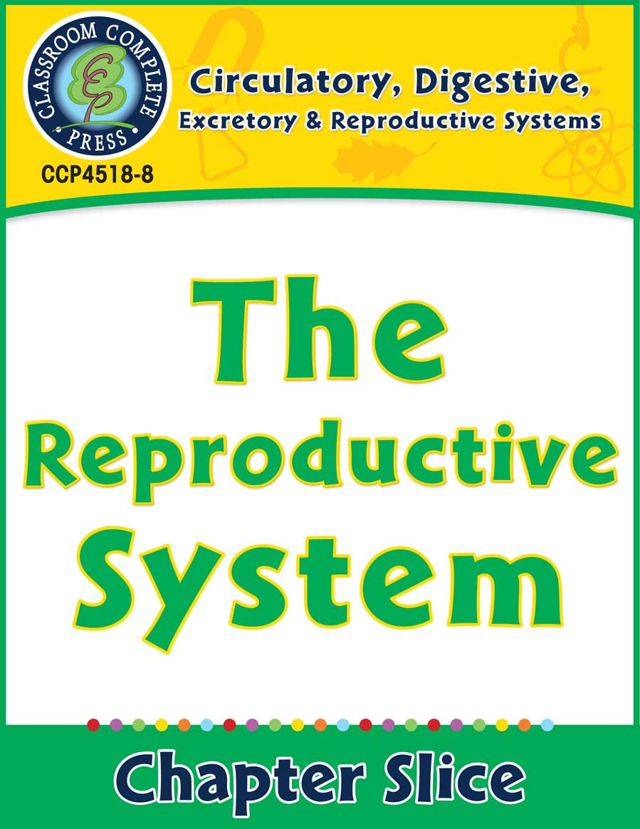 Circulatory, Digestive & Reproductive Systems: The Reproductive System Gr. 5-8 - Chapter Slice eBook