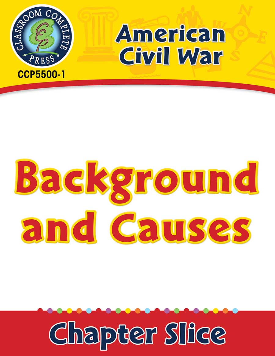 American Civil War: Background and Causes Gr. 5-8 - Chapter Slice eBook