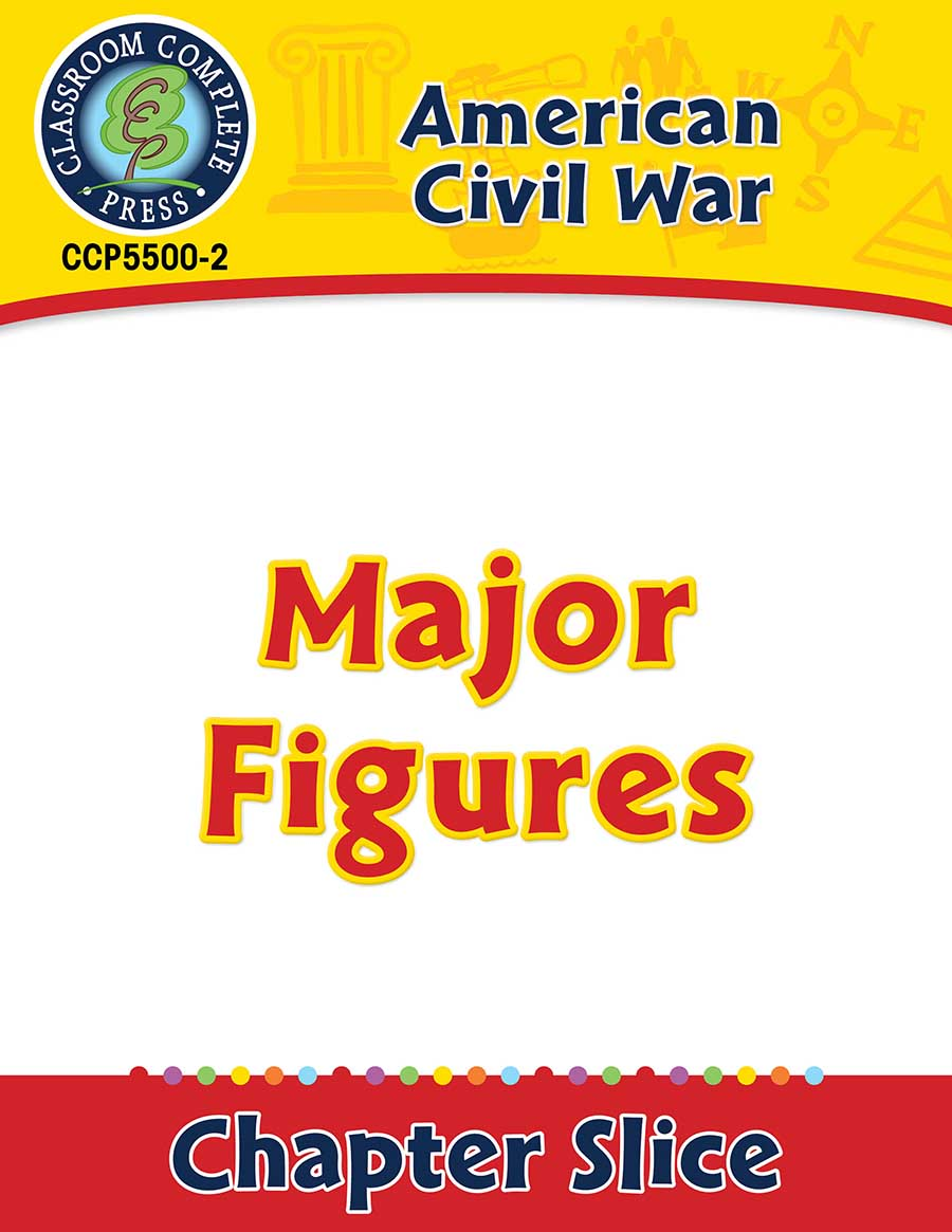 American Civil War: Major Figures Gr. 5-8 - Chapter Slice eBook
