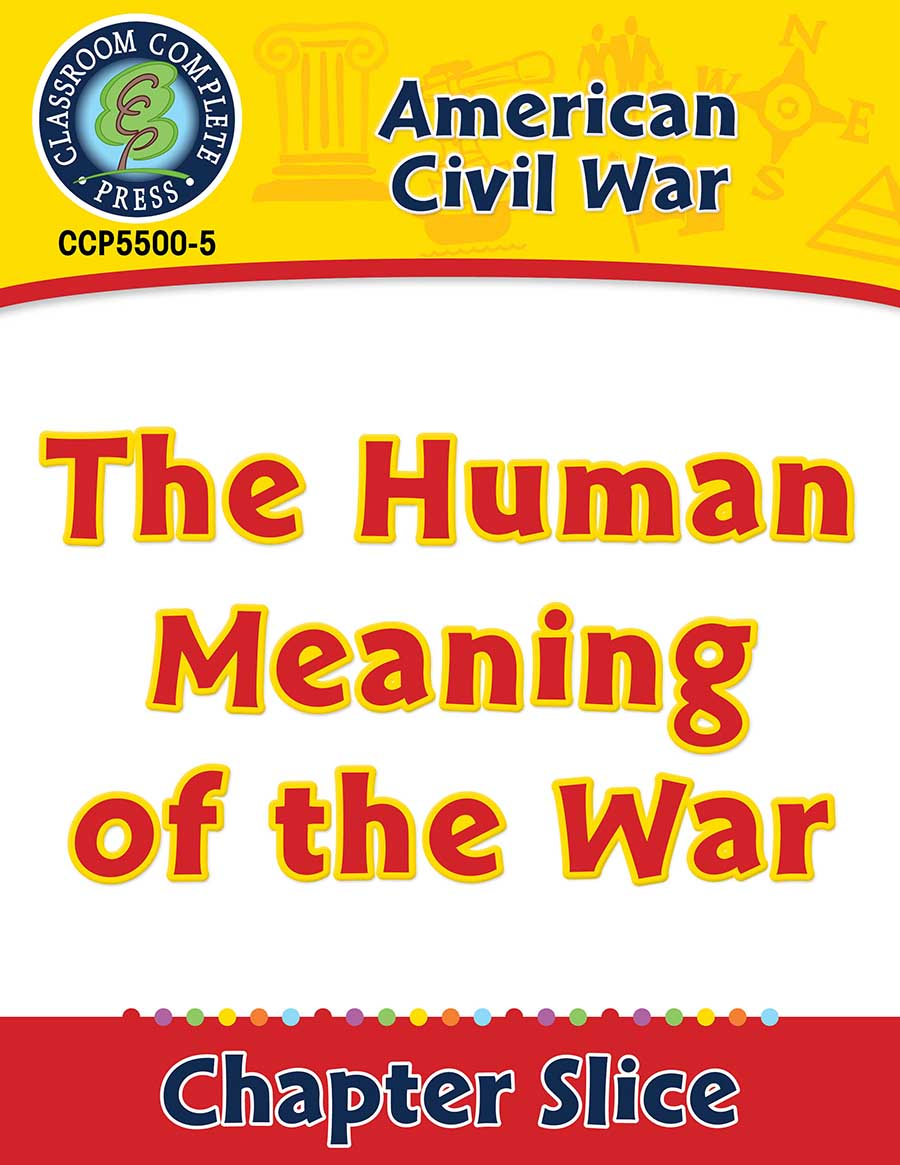 American Civil War: The Human Meaning of the War Gr. 5-8 - Chapter Slice eBook