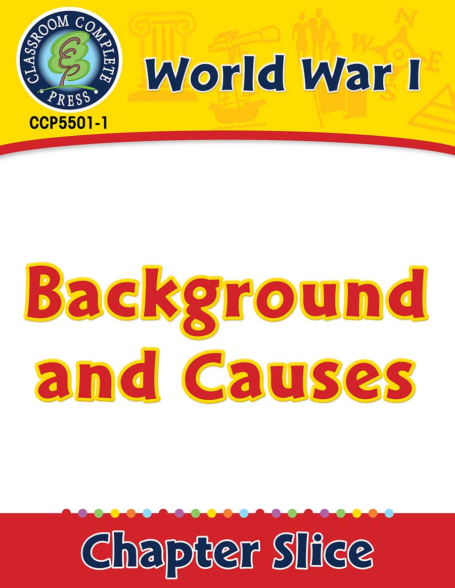 World War I: Background and Causes Gr. 5-8 - Chapter Slice eBook