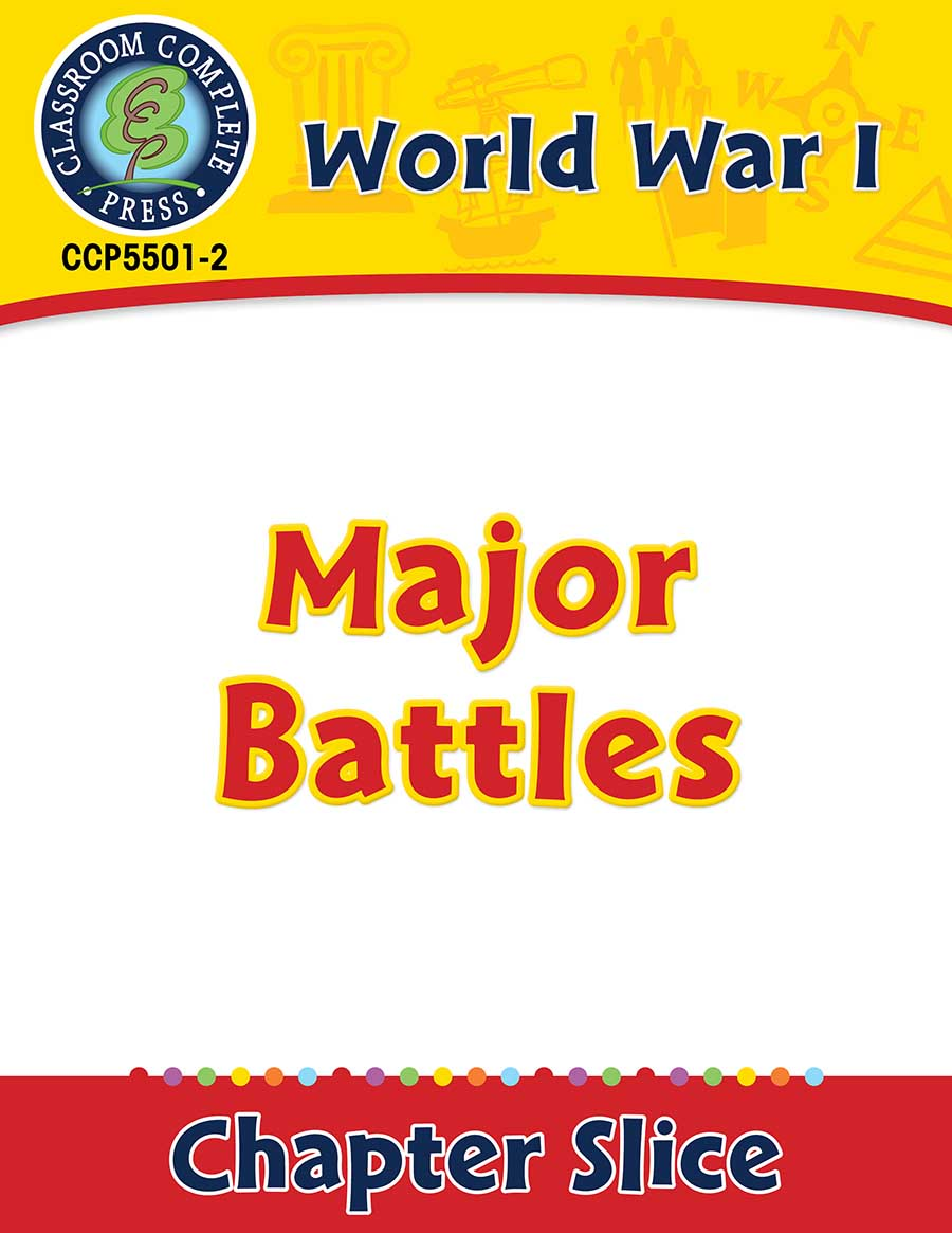 World War I: Major Battles Gr. 5-8 - Chapter Slice eBook