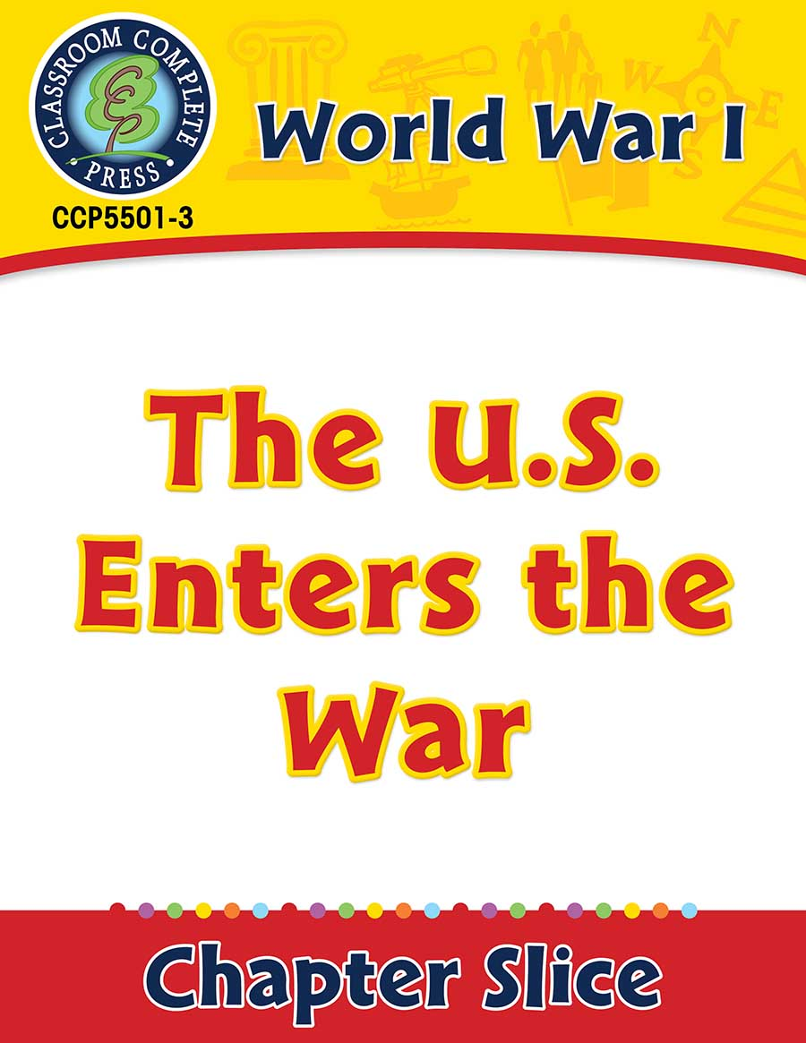 World War I: The U.S. Enters the War Gr. 5-8 - Chapter Slice eBook