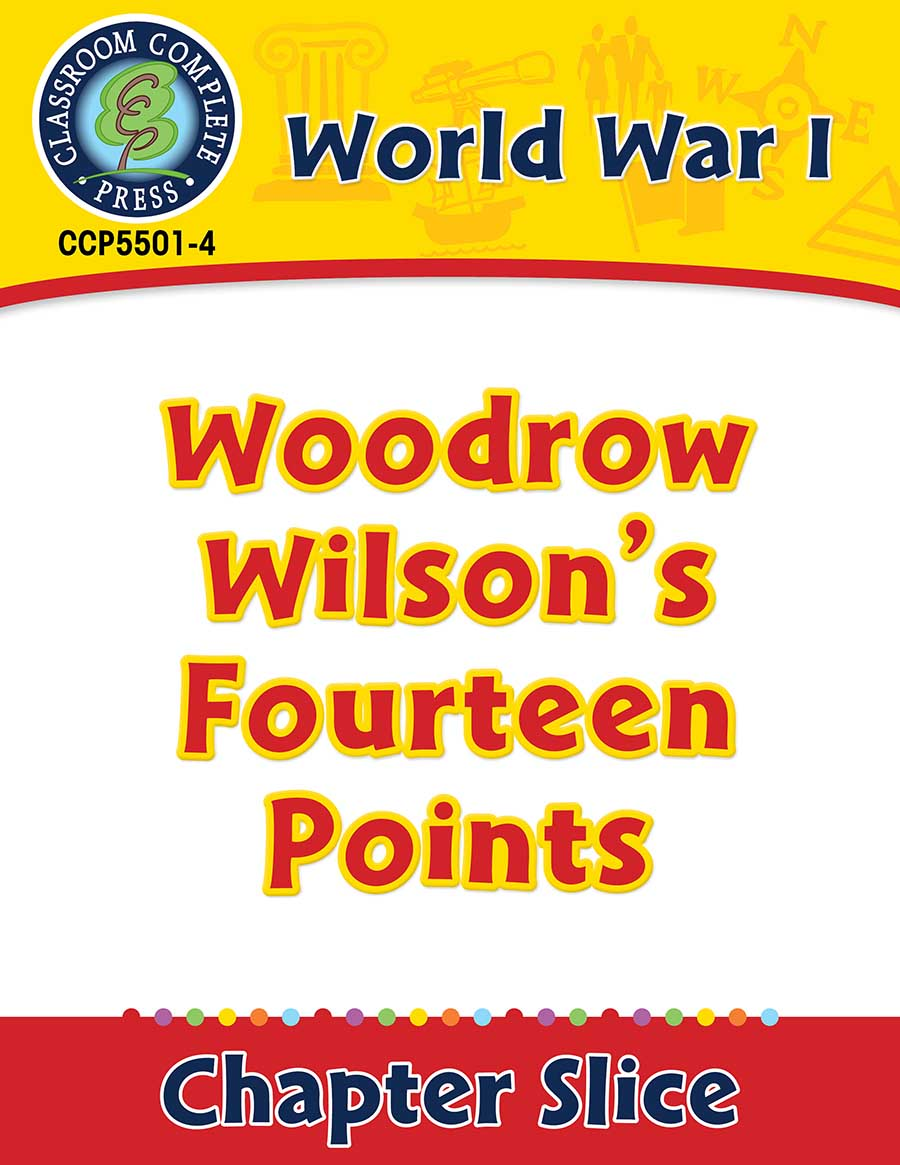 World War I: Woodrow Wilson's Fourteen Points Gr. 5-8 - Chapter Slice eBook