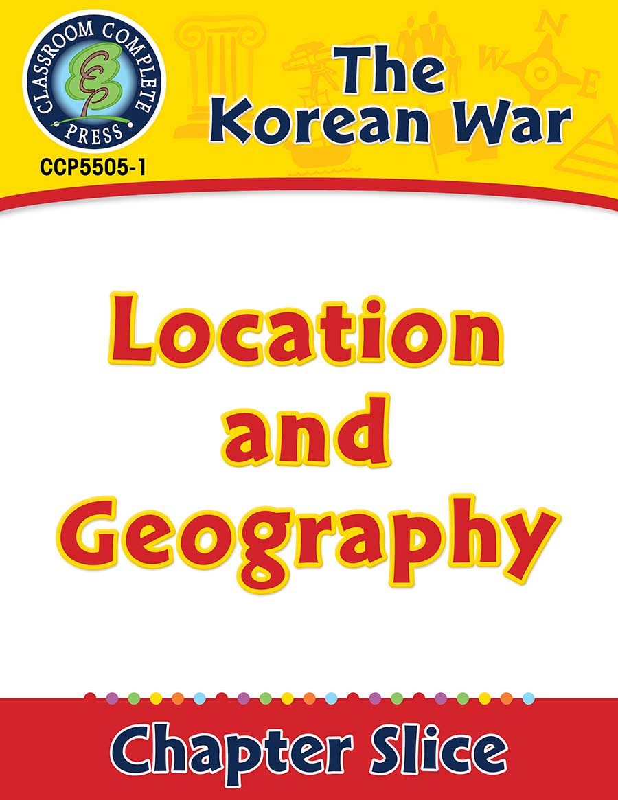 Korean War: Location and Geography Gr. 5-8 - Chapter Slice eBook
