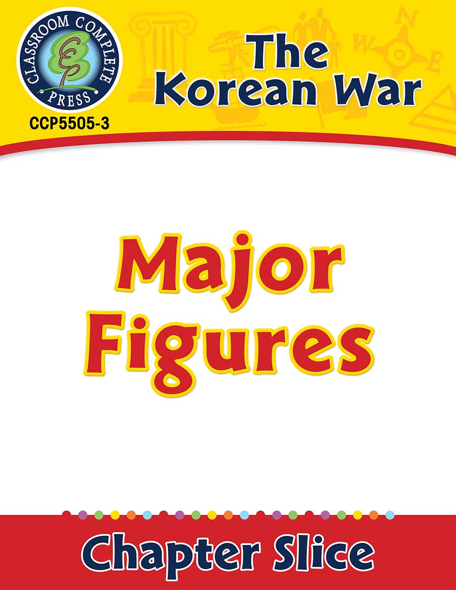 Korean War: Major Figures Gr. 5-8 - Chapter Slice eBook
