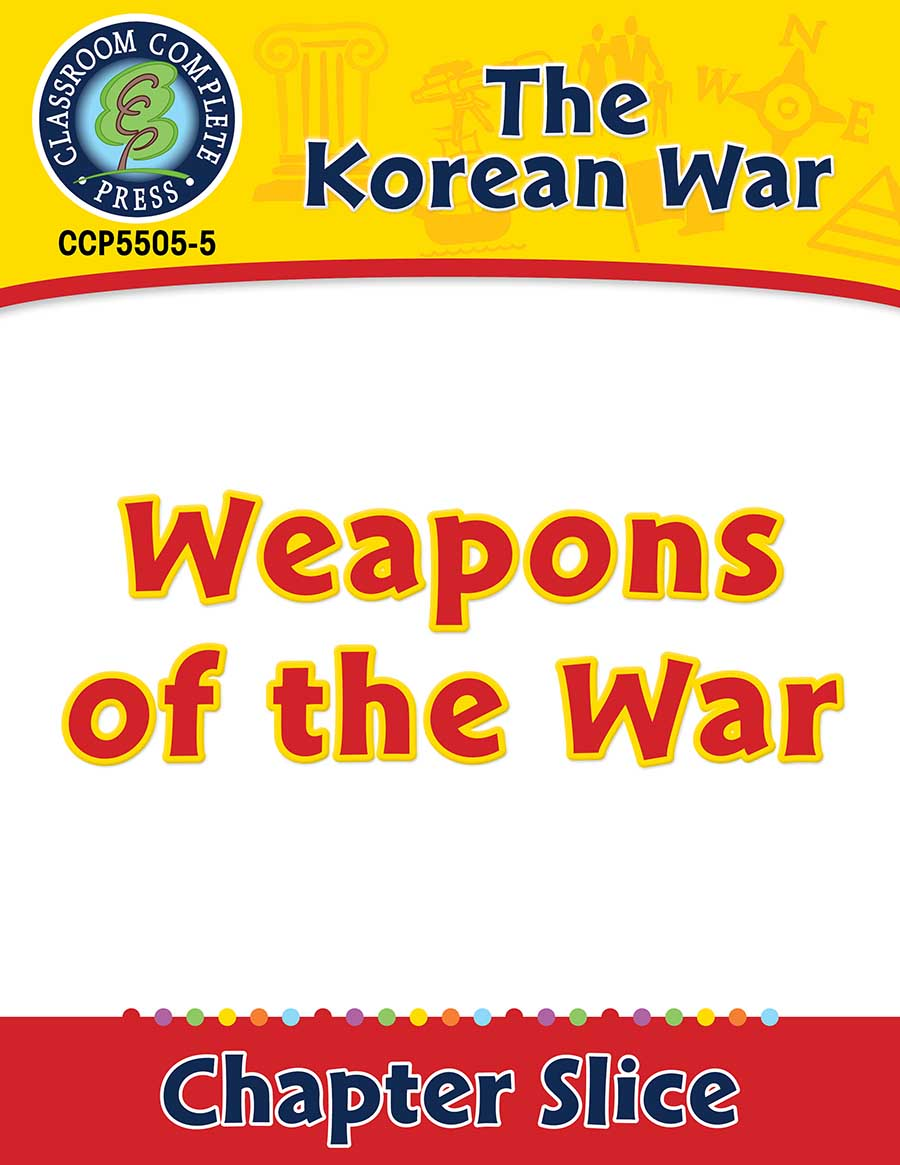 Korean War: Weapons of the War Gr. 5-8 - Chapter Slice eBook